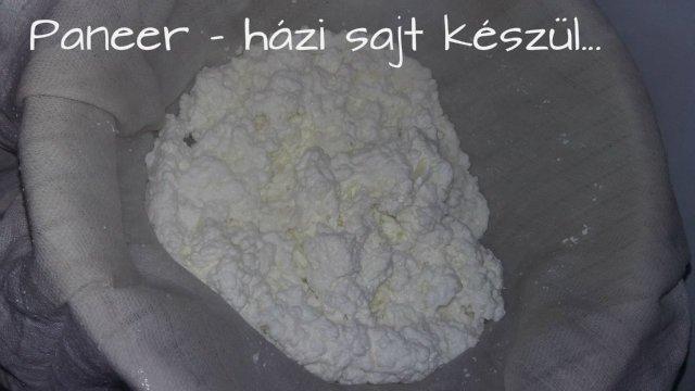 paneer - házi sajt csöpögtetve, szűrve